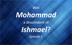 Was Mohammed a Descendant of Ishmael?   1