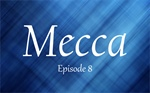 The History of Mecca. Episode 8