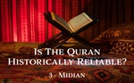 Is the Quran Historically Reliable? Episode 3: Midianites